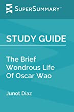 Study Guide: The Brief Wondrous Life Of Oscar Wao by Junot Díaz (SuperSummary)