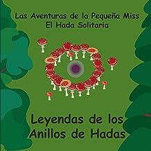 Leyendas de los Anillos de Hadas - Spanish - Fairy Ring Legends (The Adventures of Little Miss, The Lone Fairy - Spanish - Las Aventuras de la Peque?a ... Hada Solitaria) (Volume 1) (Spanish Edition)