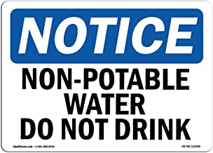 OSHA Notice Sign - Non-Potable Water Not for Drinking | Vinyl Label Decal | Protect Your Business, Construction Site, Warehouse | Made in The USA