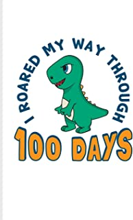I Roared My Way Through 100 Days: 100 Days Of School Poem Journal For Projects, Ideas, Elementary And Primary School Kids ...