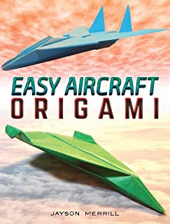 Easy Aircraft Origami: 14 Cool Paper Projects Take Flight