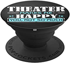 Ginial Mobile Theater Makes me Happy you not so much PopSockets Stand for Smartphones and Tablets - PopSockets Grip and Stand for Phones and Tablets