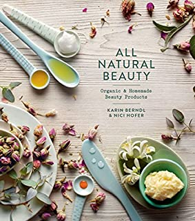 All Natural Beauty: Organic & Homemade Beauty Products