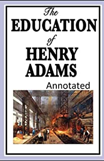 The Education of Henry Adams Annotated
