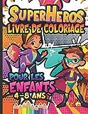 Super-héros: Livre de coloriage de Super-héros pour les enfants de 4-8 ans. 50 illustrations fantastiques pour les petits, filles et garçons.