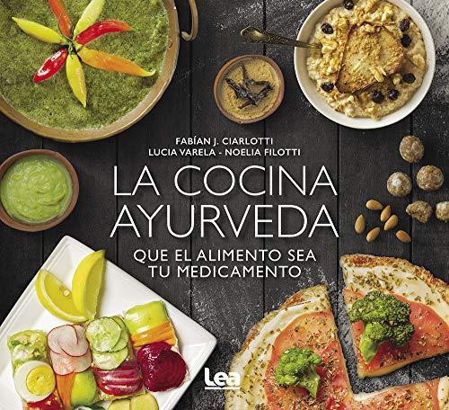 La cocina ayurveda: Que el alimento sea tu medicamento (Spanish Edition)
