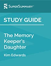 Study Guide: The Memory Keeper's Daughter by Kim Edwards (SuperSummary)