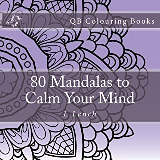 80 Mandalas to Calm Your Mind: Adult Colouring Book