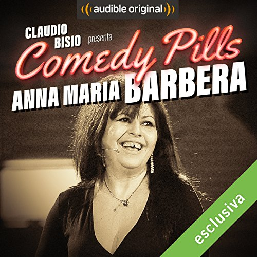 Claudio Bisio presenta Comedy Pills: Anna Maria Barbera copertina