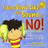 I Just Don't Like the Sound of No!: My Story About Accepting 'No' for an Answer and Disagreeing . . . the Right Way! (Best Me I Can Bge!)