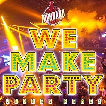 We Make Party (JNokes Mixup)