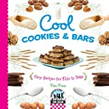 Cool Cookies & Bars: Easy Recipes for Kids to Bake (Cool Baking)