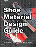 Shoe Material Design Guide: The shoe designers complete...
