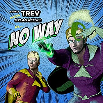 No Way (Feat. Dylan Reese)