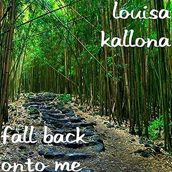 Fall Back onto Me