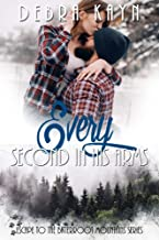 Every Second In His Arms (Escape To The Bitterroot Mountains Book 3)