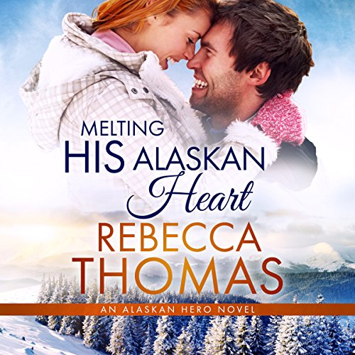 Melting His Alaskan Heart audiobook cover art