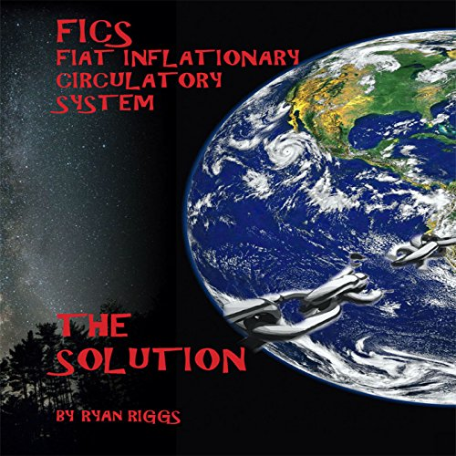 FICS Fiat Inflationary Circulatory System audiobook cover art