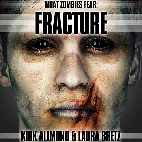 What Zombies Fear 4: Fracture audiobook cover art