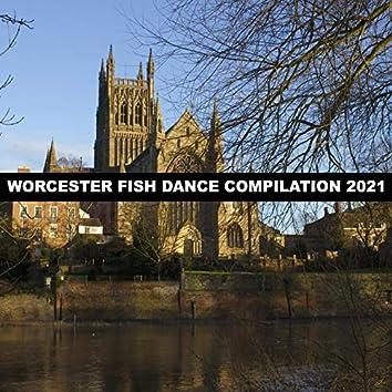 WORCESTER FISH DANCE COMPILATION 2021