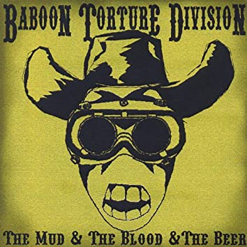The Mud & the Blood & the Beer