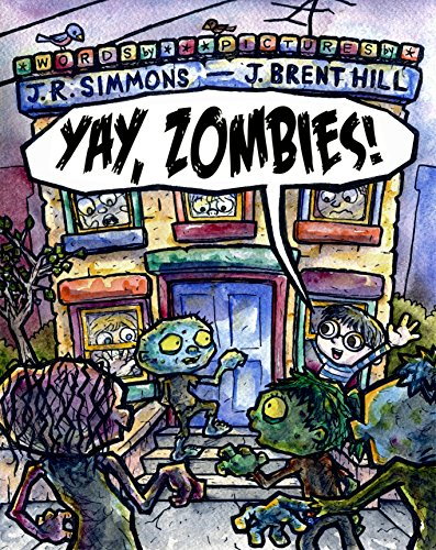 Yay, Zombies! (Yay, Monsters! Book 1)
