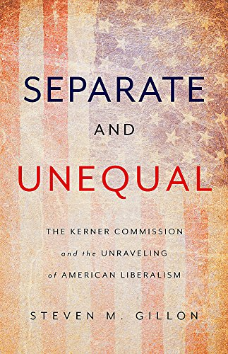 Image of Separate and Unequal: The Kerner Commission and the Unraveling of American Liberalism