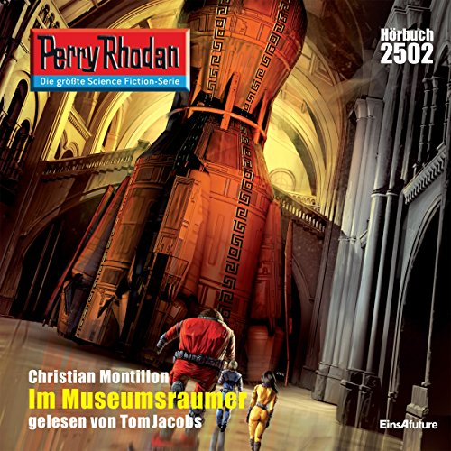 Im Museumsraumer     Perry Rhodan 2502              By:                                                                                                                                 Christian Montillon                               Narrated by:                                                                                                                                 Tom Jacobs                      Length: 2 hrs and 53 mins     Not rated yet     Overall 0.0