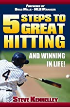 Five Steps to Great Hitting and Winning In Life!