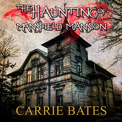 The Haunting of Mansfield Mansion audiobook cover art