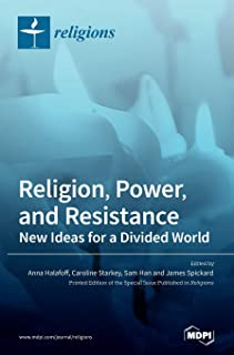 Religion, Power, and Resistance: New Ideas for a Divided World