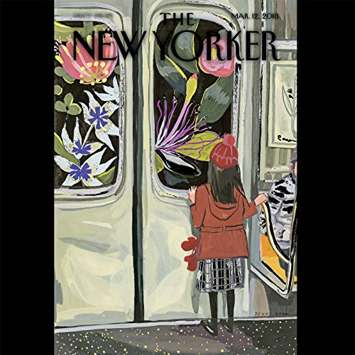 The New Yorker, March 12th 2018 (Kathryn Schulz, Adam Gopnik, Margaret Talbot)                   De :                                                                                                                                 Kathryn Schulz,                                                                                        Adam Gopnik,                                                                                        Margaret Talbot                               Lu par :                                                                                                                                 Jamie Rennel                      Durée : 2 h     Pas de notations     Global 0,0