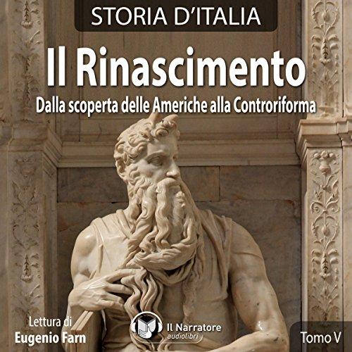 Il Rinascimento: Dalla scoperta delle Americhe alla Controriforma (Storia d'Italia 34-38)  Audiolibri