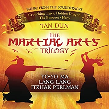 Martial Arts Trilogy: Crouching Tiger, Hidden Dragon, The Banquet & Hero (Music from the Soundtracks)