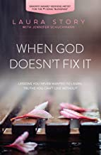 When God Doesn't Fix It: Lessons You Never Wanted to Learn, Truths You Can't Live Without PDF
