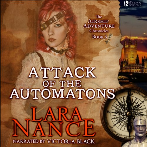 Attack of the Automatons     Book Three: Airship Adventure Chronicles (Volume 1)              De :                                                                                                                                 Lara Nance                               Lu par :                                                                                                                                 The Killion Group                      Durée : 6 h et 18 min     Pas de notations     Global 0,0