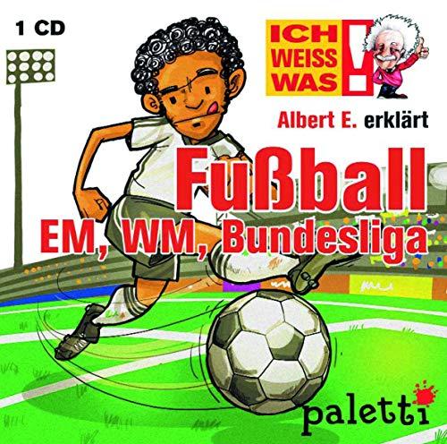 Ich weiss was! Albert E. erklärt Fußball EM, WM, Bundesliga Kinder Wissens CD Hörbuch