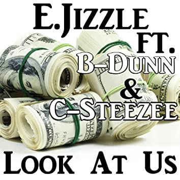 Look At Us (feat. C-Styles & B-Dunn)