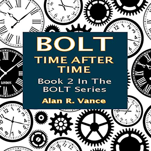 BOLT: Time After Time audiobook cover art
