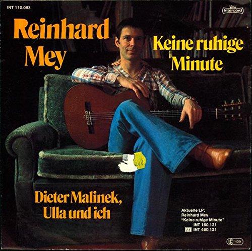 Mey, Reinhard / Keine Ruhige Minute / Dieter Malinek, Ulla Und Ich / 1979 / Bildhülle / Intercord INT 110.083 / Deutsche Pressung / 7 Zoll Vinyl Single Schallplatte /