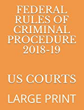 FEDERAL RULES OF CRIMINAL PROCEDURE 2018-19: LARGE PRINT