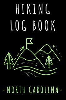 """Hiking Log Book North Carolina: Record All Your Hikes, Hiking Trail Journal With Prompts - 6"""" x 9"""" Travel Size - 120 Pages"""