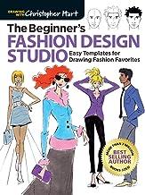 Hart, C: Beginner's Fashion Design Studio (Drawing with Christopher Hart)