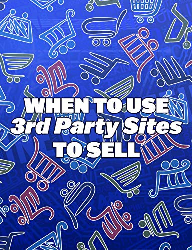 When To Use 3rd Party Sites To Sell (English Edition)