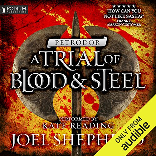 Petrodor     A Trial of Blood and Steel, Book 2              By:                                                                                                                                 Joel Shepherd                               Narrated by:                                                                                                                                 Kate Reading                      Length: 24 hrs and 14 mins     21 ratings     Overall 4.7