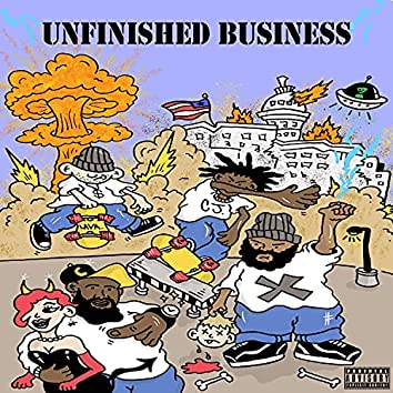 "Unfinished Business (feat. Knucklehead aka T from the ""Trailer Park Boys"", Killatime & RECNEPS EWON)"