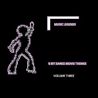 8 Bit Dance Movie Themes Volume Three