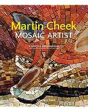 Martin Cheek Mosaic Artist: Creative Inspiration