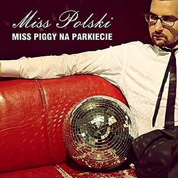 Miss Piggy Na Parkiecie