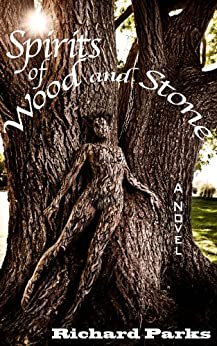 Spirits of Wood and Stone by [Richard Parks]